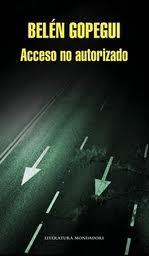 Acceso no autorizado (Belén Gopegui)